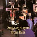 Songs and Prayers from Taizé